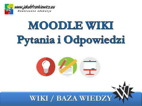 moodle wiki - Moodle WIKI - Pytania i Odpowiedzi