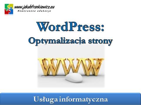 wordpress optymalizacja strony - WordPress: Optymalizacja strony