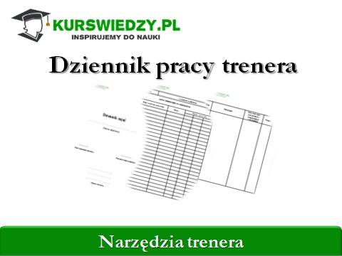 dziennik pracy trenera kurswiedzy - Dziennik pracy trenera