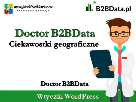 b2bdata ciekawostki geograficzne - Doctor B2BData - Ciekawostki geograficzne