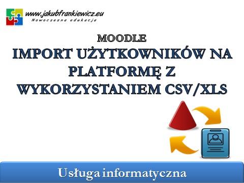 moodleimport - Moodle: Importowanie użytkowników z pliku CSV/XLS