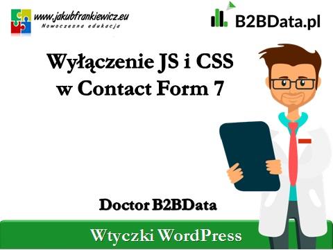 wylaczeniecssjs contactform - Doctor B2BData - Wyłączenie JS i CSS w Contact Form 7