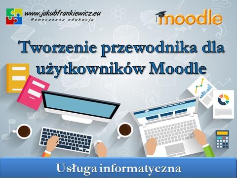 przewodnik moodle - Tworzenie przewodnika dla użytkowników Moodle