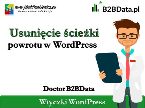 usuniecie sciezki powrotu - Doctor B2BData - Usunięcie ścieżki powrotu w WordPress