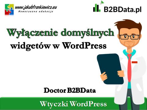 wylaczenie widgetow - Doctor B2BData - Wyłączenie domyślnych widgetów w WordPress