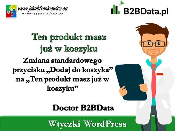 b2bdata masz w koszyku 600x450 - Doctor B2BData - Ten produkt masz już w koszyku
