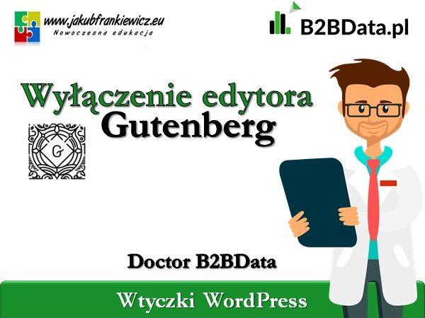 b2bdata gutenberg 600x450 - Doctor B2BData - Wyłączenie edytora Gutenberg