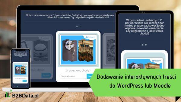 interaktywne tresci 600x338 - Tworzenie interaktywnych treści do WordPress i Moodle